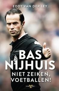 Boek Bas Nijhuis niet zeiken voetballen