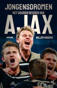 Jongensdromen het gouden seizoen van Ajax