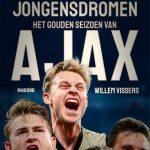 Jongensdromen het gouden seizoen van Ajax2